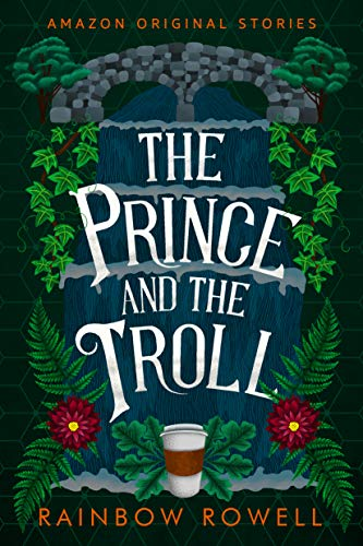 The Prince and the Troll (Faraway collection) Rainbow Rowell