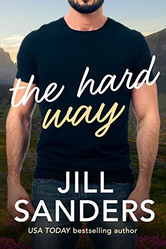 The Hard Way Jill Sanders