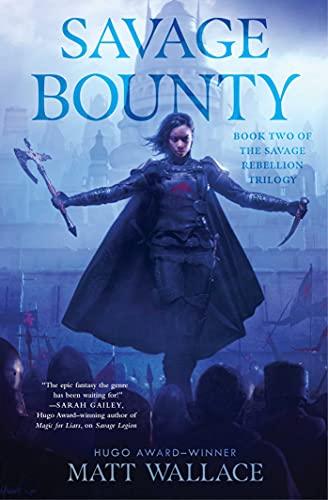 Savage Bounty (Savage Rebellion Book 2) Matt Wallace