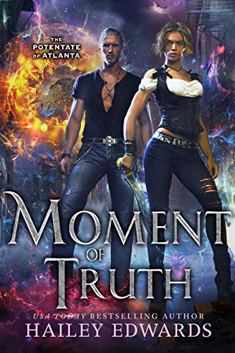 Moment of Truth (The Potentate of Atlanta Book 5) Hailey Edwards