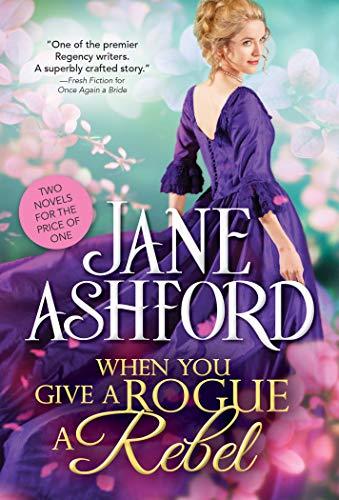 When You Give a Rogue a Rebel Jane Ashford