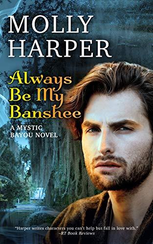 Always Be My Banshee (Mystic Bayou Book 5) Molly Harper