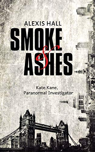Smoke & Ashes Alexis Hall