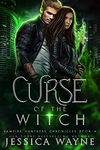 Curse of the Witch: A Paranormal Shifter Romance (Vampire Huntress Chronicles Book 4) Jessica Wayne