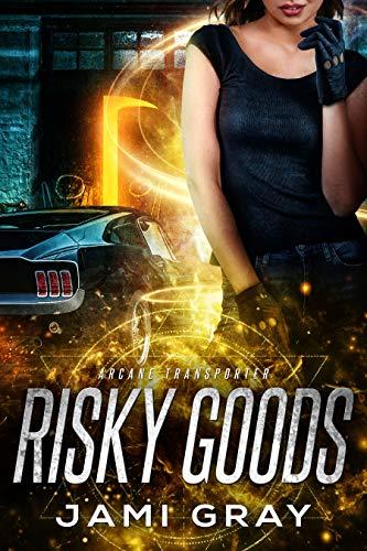 Risky Goods: Arcane Transporter 2 Jami Gray