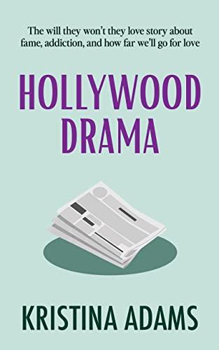 Hollywood Drama: Love. Hate. Forgiveness. (Hollywood Gossip Book 3) Kristina Adams