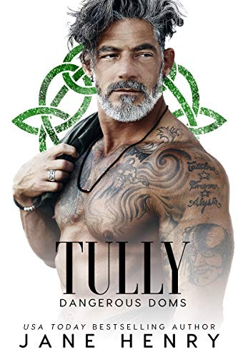 Tully: A Dark Irish Mafia Romance (Dangerous Doms) Jane Henry