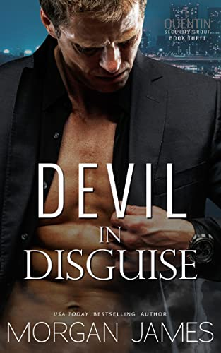 Devil in Disguise (Quentin Security Series Book 3) Morgan James