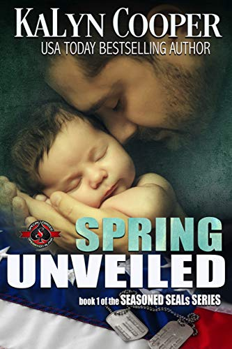 Spring UnVeiled (Special Forces: Operation Alpha) (Seasoned Seals Book 1) KaLyn Cooper and Operation Alpha