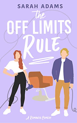The Off Limits Rule: A Romantic Comedy (It Happened in Nashville Book 1) Sarah Adams