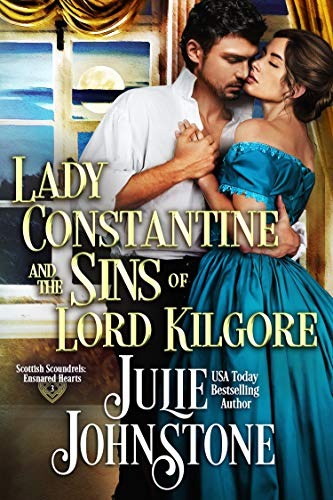 Lady Constantine and the Sins of Lord Kilgore (Scottish Scoundrels: Ensnared Hearts Book 3) Julie Johnstone