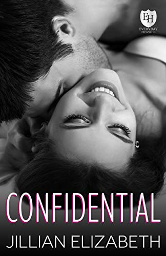 Confidential: An Everyday Heroes World Novel (The Everyday Heroes World) Jillian Elizabeth and KB Worlds