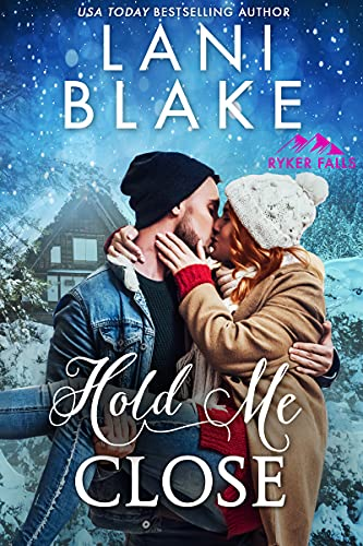 Hold Me Close (Ryker Falls Book 5) Wendy Vella