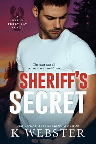 Sheriff's Secret (Brigs Ferry Bay Book 1) K Webster