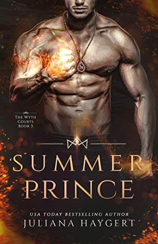 Summer Prince: Steamy Fantasy Romance (The Wyth Courts Book 3) Juliana Haygert and JS Dark