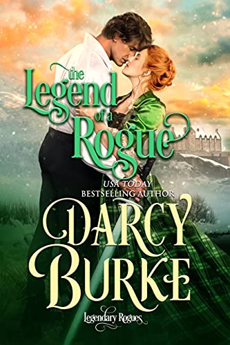 The Legend of a Rogue (League of Rogues) Darcy Burke
