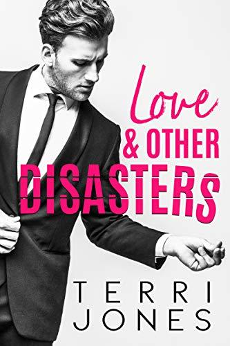 Love & Other Disasters Terri Jones