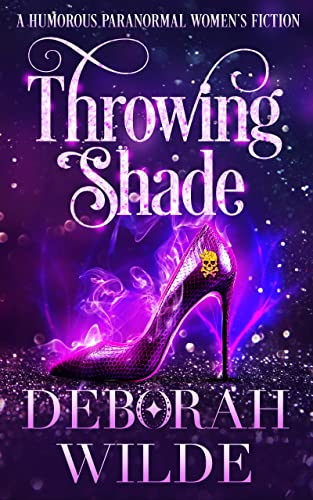 Throwing Shade: A Humorous Paranormal Women's Fiction (Magic After Midlife Book 1) Deborah Wilde