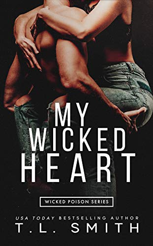My Wicked Heart (Wicked Poison Book 2) T.L. Smith