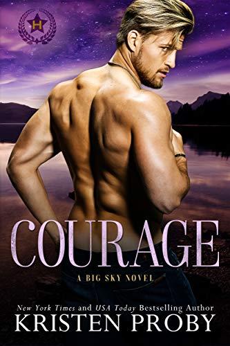 Courage: A Big Sky Novel (Heroes of Big Sky Book 1) Kristen Proby