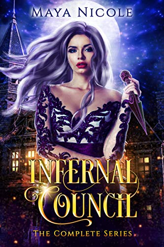 Infernal Council: The Complete Series Maya Nicole
