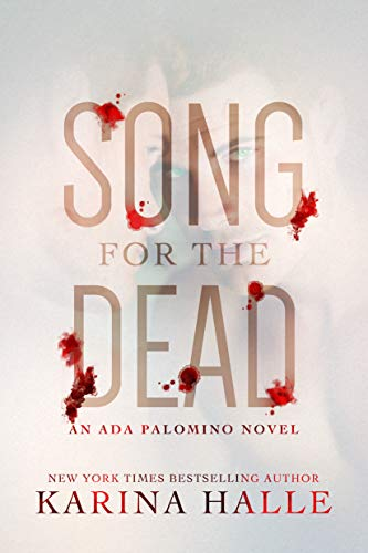 Song for the Dead: An Ada Palomino Novel Karina Halle