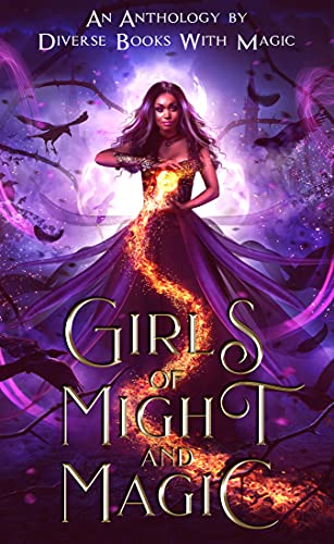 Girls of Might and Magic: An Anthology By Diverse Books With Magic K. R. S. McEntire , C. C. Solomon , et al.