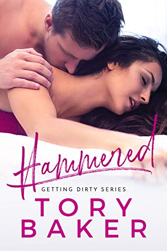 Hammered (Getting Dirty Series Book 4) Tory Baker