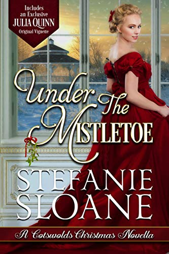Under the Mistletoe (A Cotswolds Christmas Book 1) Stefanie Sloane and Julia Quinn