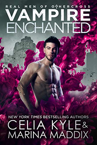 Vampire Enchanted: Paranormal Vampire Witch Romance (Real Men of Othercross Book 5) Celia Kyle and Marina Maddix