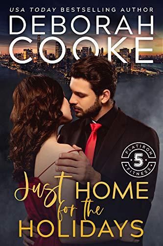 Just Home for the Holidays: A Christmas Romance Novella Deborah Cooke