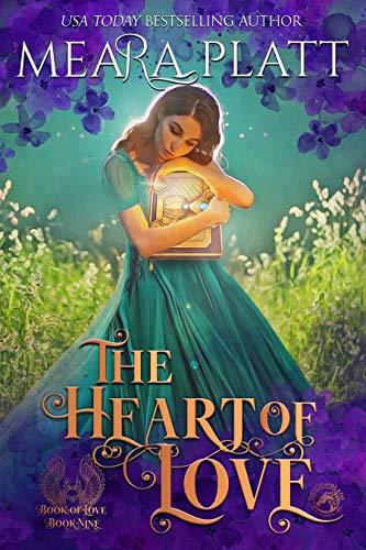 The Heart of Love (The Book of Love 9) Meara Platt