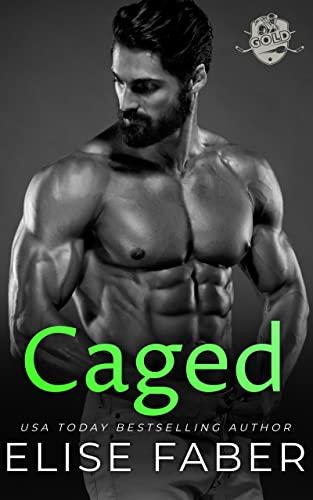 Caged (Gold Hockey Book 11) Elise Faber