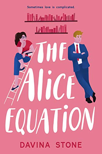 The Alice Equation: Sometimes love is complicated Davina Stone