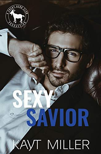 Sexy Savior: A Hero Club Novel Kayt Miller and Hero Club