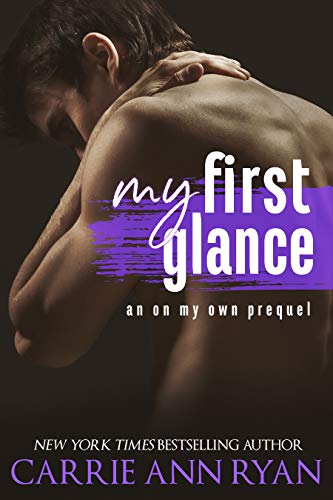 My First Glance: An On My Own Prequel Carrie Ann Ryan