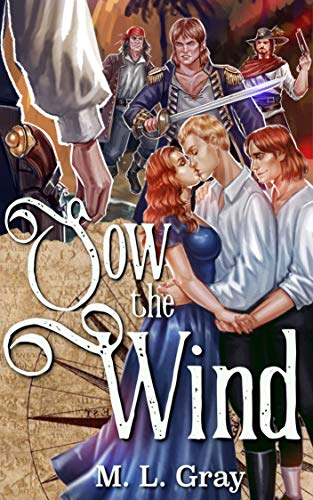 Sow the Wind M.L. Gray