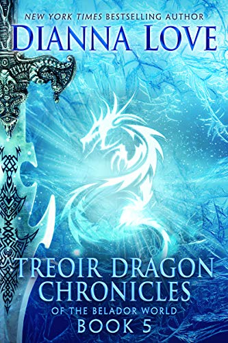 Treoir Dragon Chronicles of the Belador World: Book 5 Dianna Love