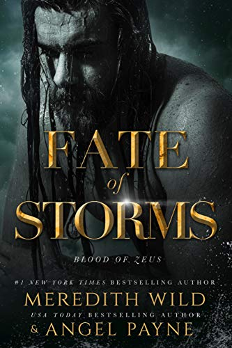 Fate of Storms: (Blood of Zeus: Book Three) Meredith Wild and Angel Payne