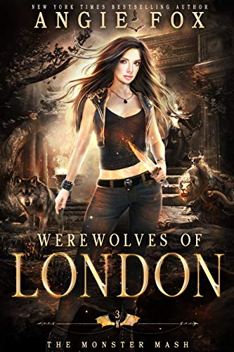 Werewolves of London: A dead funny romantic comedy (The Monster MASH Trilogy Book 3) Angie Fox