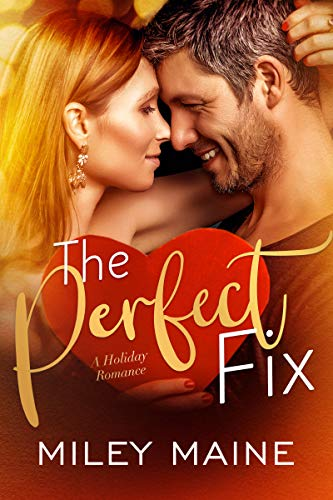 The Perfect Fix (Perfect Kisses Book 5 Miley Maine