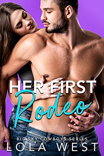 Her First Rodeo: A Friends to Lovers Romance (Big Sky Cowboys Book 5) Lola West