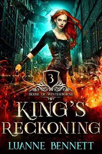 King's Reckoning (House of Winterborne Book 3) Luanne Bennett