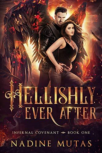 Hellishly Ever After (Infernal Covenant Book 1) Nadine Mutas
