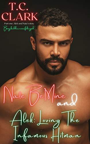 Nate: Be my Valentine (The Bad Guys Book 2) T.C. Clark