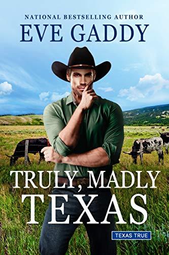 Truly, Madly Texas (Texas True Book 2) Eve Gaddy
