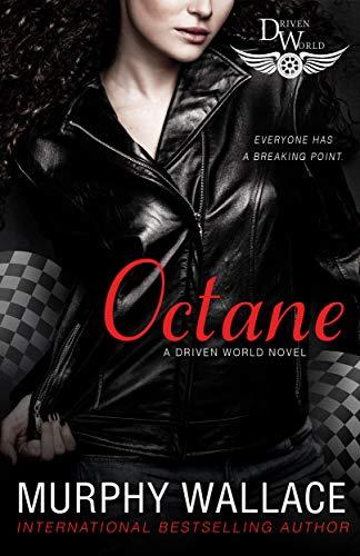 Octane: A Driven World Novel (The Driven World) Murphy Wallace , KB Worlds