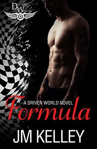 Formula: A Driven World Novel (The Driven World) JM Kelley and KB Worlds