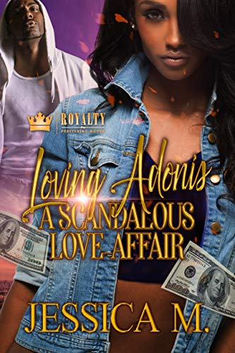 Loving Adonis: A Scandalous Love Affair Jessica M.