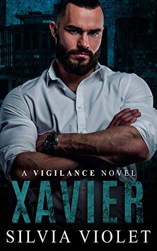 Xavier (Vigilance Book 4) Silvia Violet